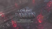 Lords of the Fallen - Dev Diary -  Design & Implementation
