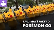 Pokémon Go - zaujímavosti