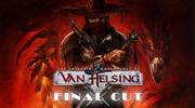 Van Helsing: Final Cut prinesie roz��ren� dobrodru�stv� lovca mon�tier