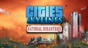 Cities: Skylines �akaj� pr�rodn� pohromy v expanzii Natural Disasters