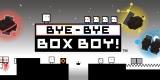 http://imgs.sector.sk/BYE-BYE BOXBOY!